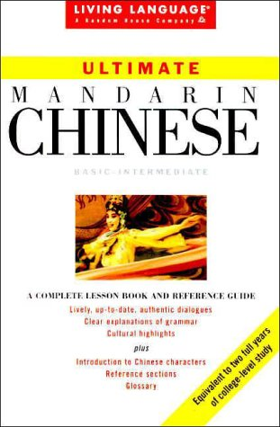 9780609800652: Ultimate Chinese: Mandarin (Living Language Ultimate Courses, Basic-Intermediate)