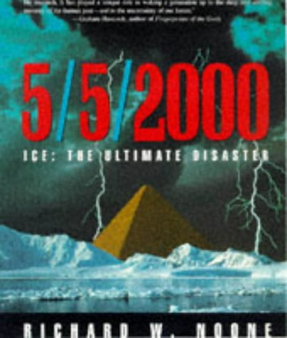 5/5/2000: Ice- The Ultimate Disaster, Revised Edition: Noone, Richard W.