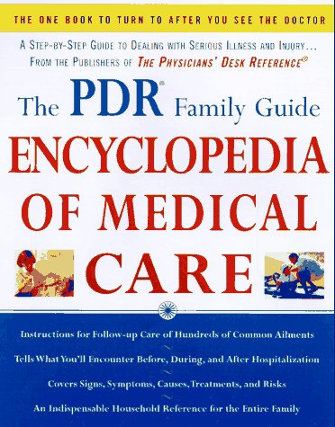 The PDR Family Guide Encyclopedia of Medical: Reference, Physicians' Desk