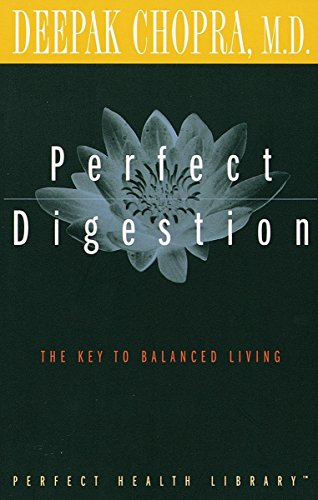 PERFECT DIGESTION the Key to Balanced Living