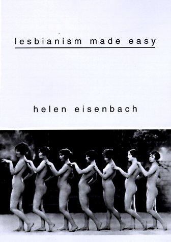 9780609800942: Lesbianism Made Easy