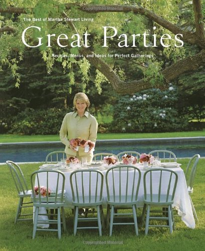 9780609800997: Great Parties: The Best of Martha Stewart Living : Recipes, Menus, and Ideas for Perfect Gatherings