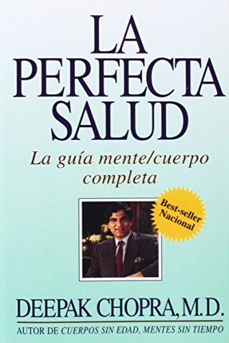 9780609801048: La Perfecta Salud (Perfect Health): La Guia Mente/Cuerpo Completa: La GU Ia Completa Del Mente Y Cuerpo