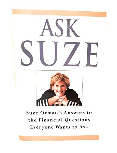 Ask Suze: Suze Orman's Answers to the Financial Questions Everyone Wants to Ask