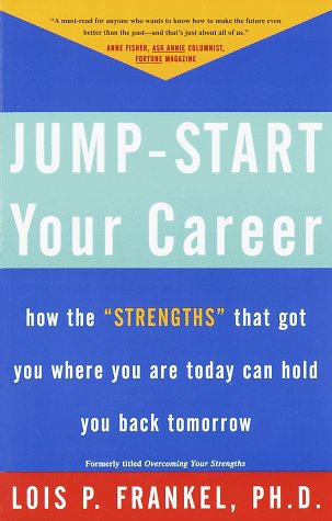 9780609801369: Jump-Start Your Career: How the Strengths That Got You Where You Are Today Can Hold You Back Tomorrow