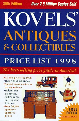 Kovels' Antiques & Collectibles Price List - 30th Edition: Kovel, Ralph