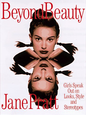 9780609801482: Beyond Beauty: Girls Speak Out on Looks, Style and Stereotypes