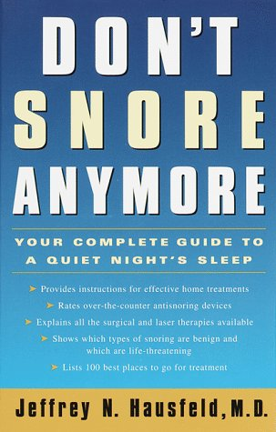 9780609801543: Don't Snore Anymore: Your Complete Guide to a Quiet Night's Sleep