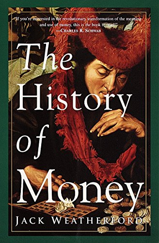 9780609801727: The History of Money