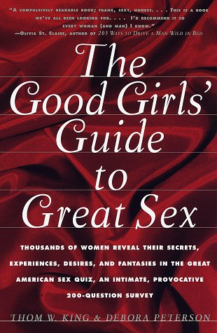 9780609801765: The Good Girls' Guide to Great Sex