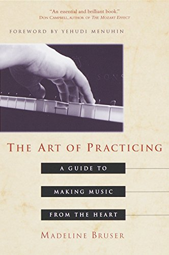 9780609801772: The Art of Practicing: A Guide to Making Music from the Heart