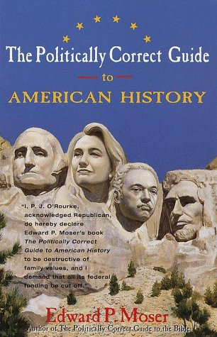 9780609801888: The Politically Correct Guide to American History