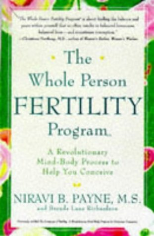 9780609801987: The Whole Person Fertility Program: A Revolutionary Mind-Body Process to Help You Conceive