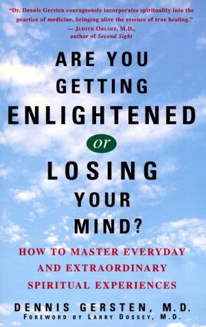 9780609802007: Are You Getting Enlightened or Losing Your Mind? How to Master Everyday and Extraordinary Spiritual Experiences