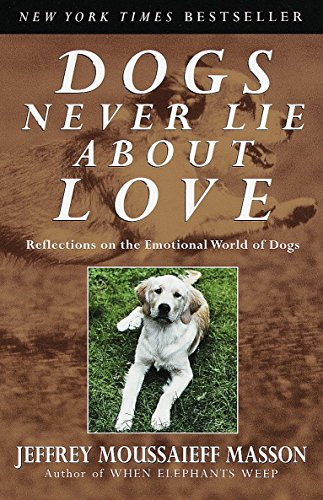 9780609802014: Dogs Never Lie about Love: Reflections on the Emotional World of Dogs