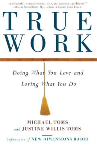 9780609802120: True Work: Doing What You Love and Loving What You Do