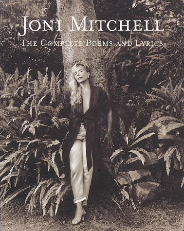 9780609802182: Joni Mitchell: The Complete Poems and Lyrics