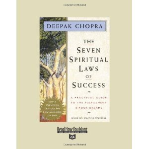 The Seven Spiritual Laws of Success: Deepak Chopra