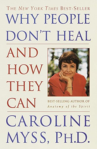 9780609802243: Why People Don't Heal and How They Can