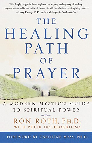 9780609802267: The Healing Path of Prayer: A Modern Mystic's Guide to Spiritual Power