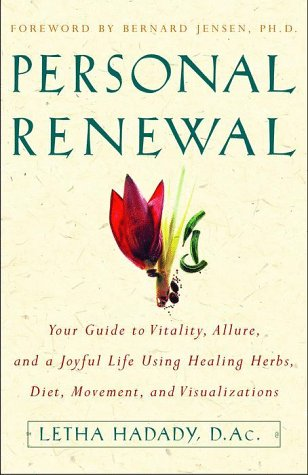 9780609802298: Personal Renewal: Your Guide to Vitality, Allure, and a Joyful Life Using Healing Herbs, Diet, Movement and Visualizations