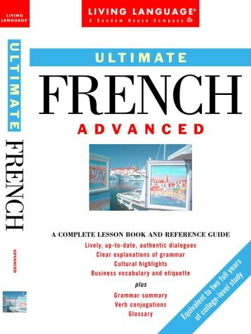9780609802519: Ultimate French: Advanced: A Complete Lesson Book and Reference Guide (English and French Edition)