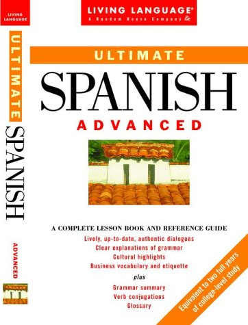 9780609802533: Ultimate Spanish: Advanced