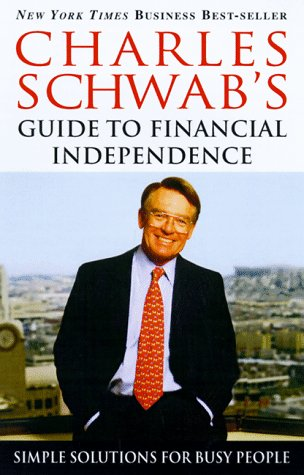 9780609802724: Charles Schwab's Guide to Financial Independence: Simple Solutions for Busy People