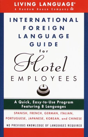 9780609802830: International Foreign Language Guide for Hotel Employees Course (Living Language Series)