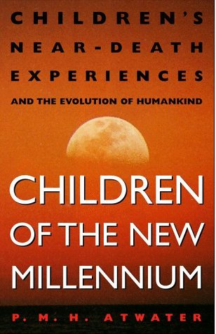 9780609803097: Children of the New Millennium: Children's Near-Death Experiences and the Evolution of Humankind