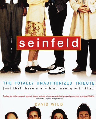 9780609803110: Seinfeld: The Totally Unauthorized Tribute (Not That There's Anything Wrong with That)