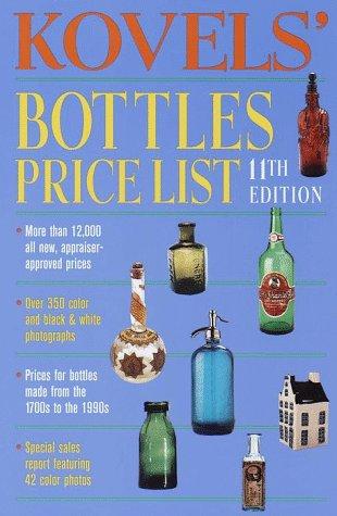 Kovels' Bottles Price List, 11th Edition: Kovel, Ralph, Kovel,