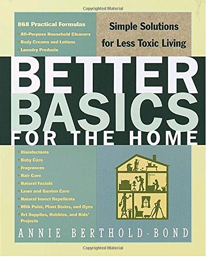 9780609803257: Better Basics for the Home: Simple Solutions for Less Toxic Living
