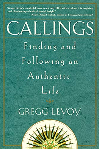 9780609803707: Callings: Finding and Following an Authentic Life