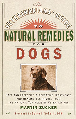 9780609803721: The Veterinarians' Guide to Natural Remedies for Dogs: Safe and Effective Alternative Treatments and Healing Techniques from the Nation's Top Holistic