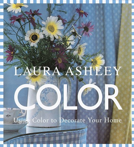9780609803752: Laura Ashley Color: Using Color to Decorate Your Home