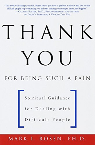 9780609804148: Thank You for Being Such a Pain: Spiritual Guidance for Dealing with Difficult People