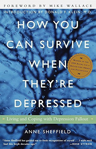 9780609804155: How You Can Survive When They're Depressed: Living and Coping with Depression Fallout
