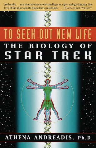 9780609804216: To Seek Out New Life: The Biology of Star Trek