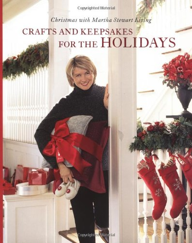 9780609804407: Crafts and Keepsakes for the Holidays: Christmas with Martha Stewart Living