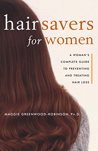 9780609804452: Hair Savers for Women: A Complete Guide to Preventing and Treating Hair Loss
