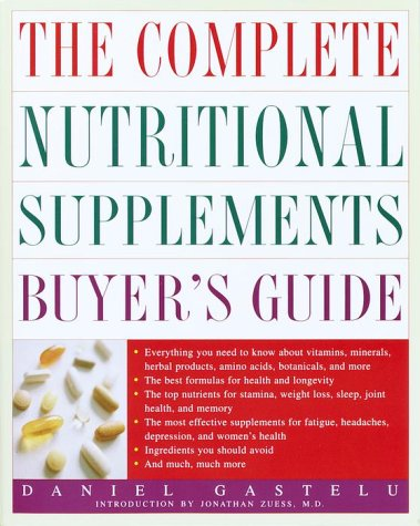 9780609804643: The Complete Nutritional Supplements Buyer's Guide