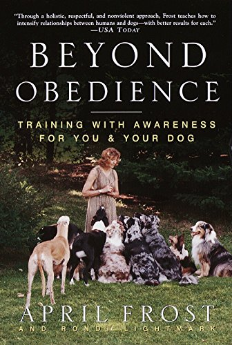 9780609804698: Beyond Obedience: Training with Awareness for You & Your Dog