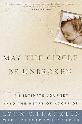 9780609804803: May the Circle Be Unbroken: An Intimate Journey into the Heart of Adoption