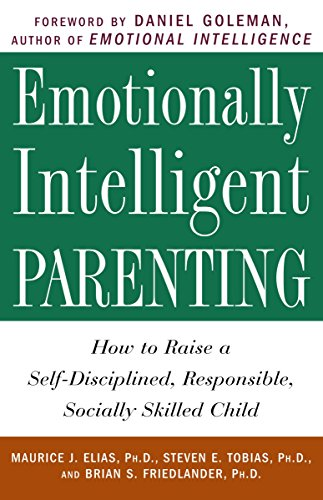 9780609804834: Emotionally Intelligent Parenting: How to Raise a Self-Disciplined, Responsible, Socially Skilled Child