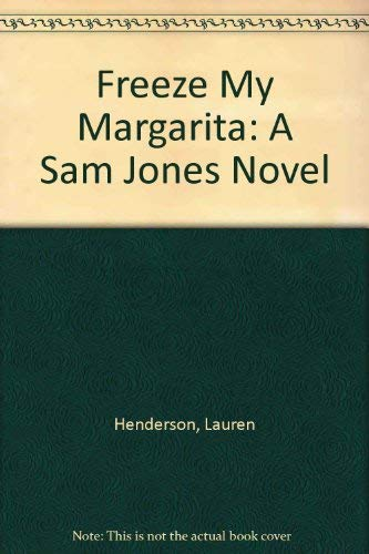 9780609804872: Freeze My Margarita: A Sam Jones Novel