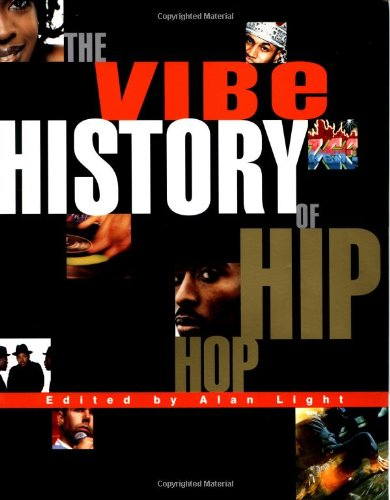 The Vibe History of Hip Hop: Magazine, Vibe