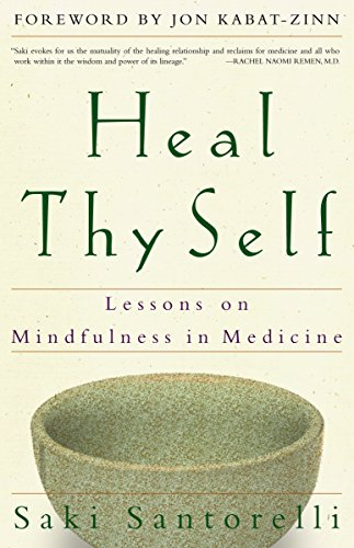 9780609805046: Heal Thy Self: Lessons on Mindfulness in Medicine