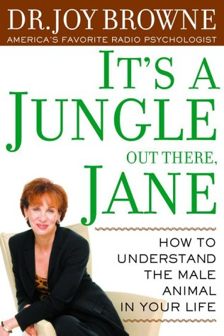 9780609805213: It's a Jungle Out There, Jane: Understanding the Male Animal in Your Life