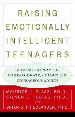 9780609805251: Raising Emotionally Intelligent Teenagers: Guiding the Way for Compassionate, Committed, Courageous Adults